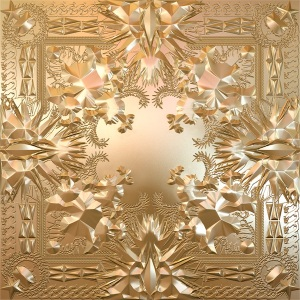 Jay Z and Kanye West - Watch The Throne